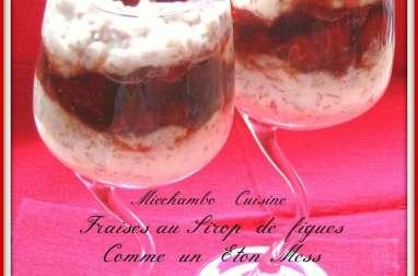 Coupe de fraises au sirop de figues comme un Eton mess