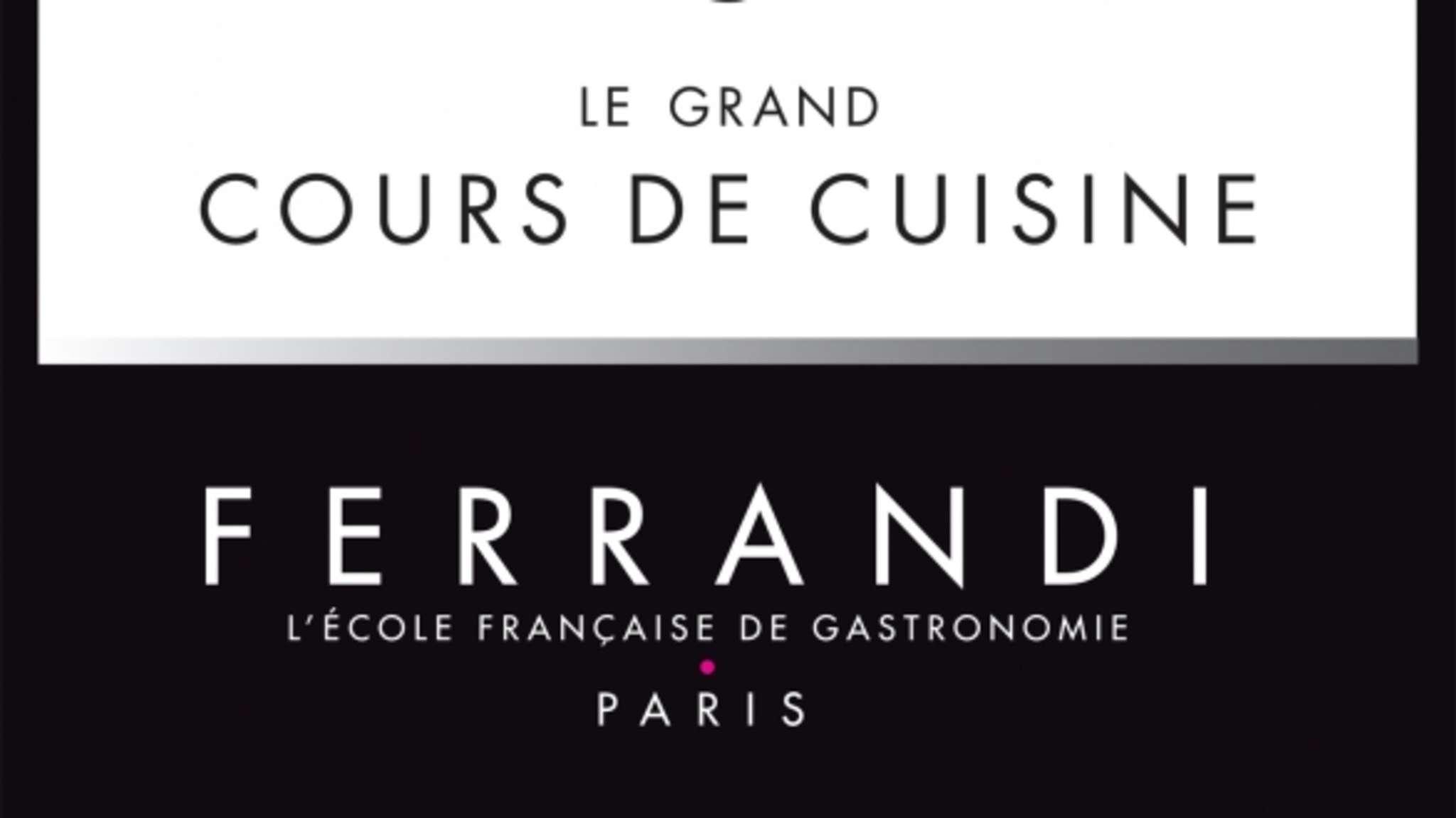 Le grand cours de cuisine Ferrandi