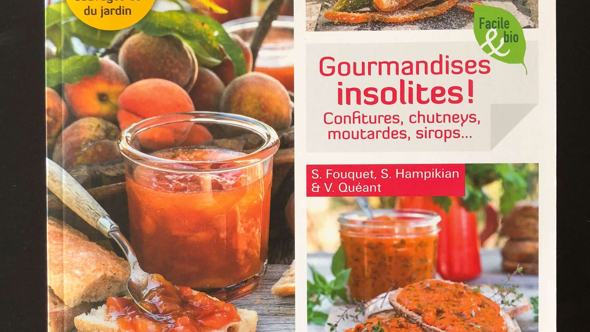 Gourmandises insolites ! Confitures, chutneys, moutardes, sirops...