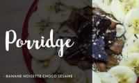 Porridge noisette banane choco sésame