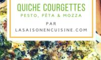 Quiche aux courgettes, pesto, fêta et mozzarella