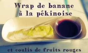 Wrap de banane à la pékinoise
