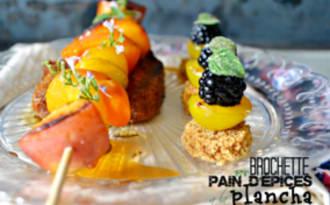 Brochettes de fruits et pain d'épices à la plancha