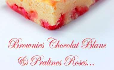 Brownies chocolat blanc et pralines roses