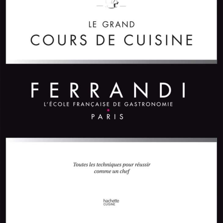 Le Grand Cours De Cuisine Ferrandi Un Livre De Michel Tanguy - Cours de cuisine orientale paris
