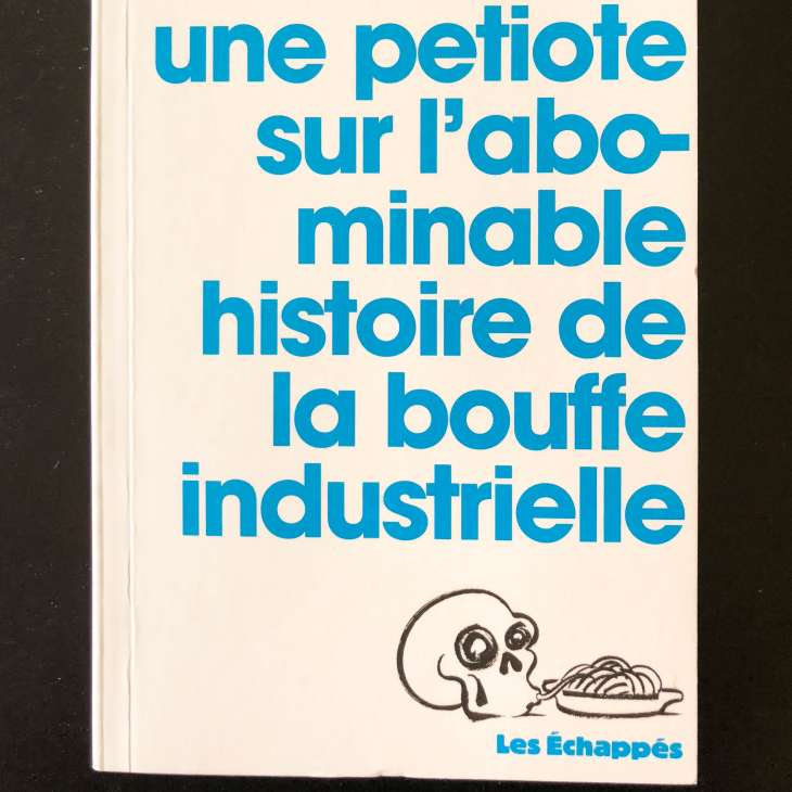 Lettre à une petiote sur l'abominable histoire de la bouffe industrielle
