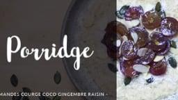 Porridge aux amandes raisins courge coco gingembre