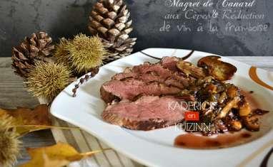 Magret de canard aux cèpes et réduction de vin à la framboise