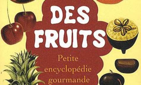 Des fruits - Petite encyclopédie gourmande
