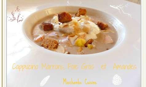 Cappuccino de marrons et foie gras aux amandes