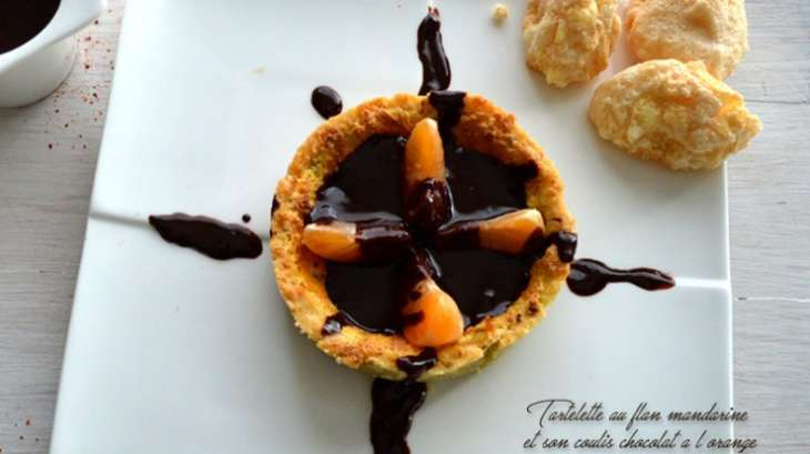 Tartelette au flan mandarine et son coulis chocolat à l'orange