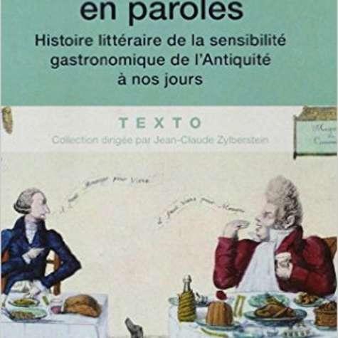 Un festin en paroles - La sensibilité gastronomique de l'Antiquité à nos jours.