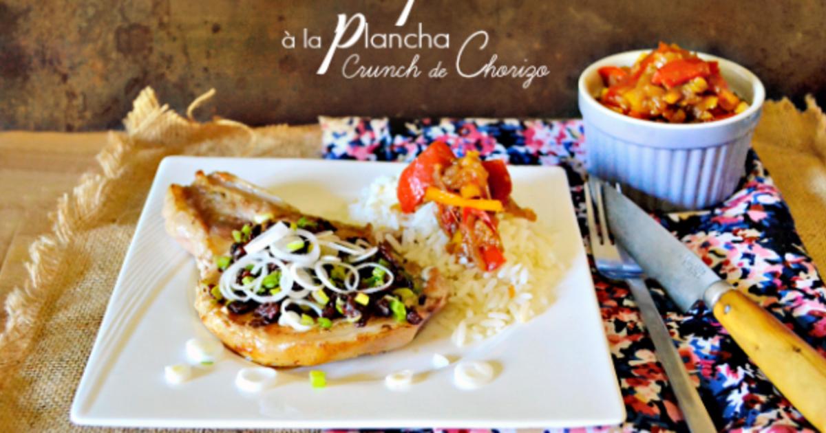 Grillade la plancha de c tes de porc au crunch de chorizo et fondue de poivron recette par - Chorizo a griller recette ...