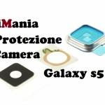vetrino protezione fotocamera galaxy s5