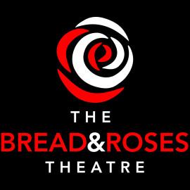 The Bread & Roses Theatre & Company