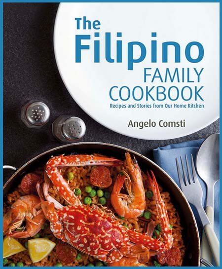 The Filipino Family Cookbook by: Angelo Comsti