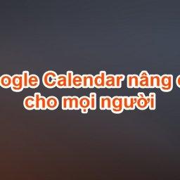 Google Calendar nâng cao cho mọi người