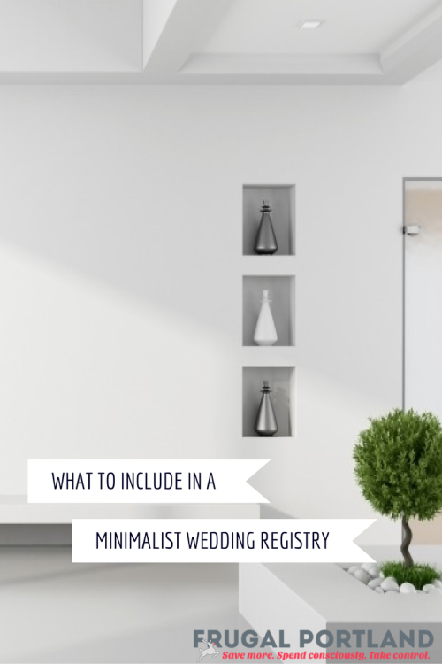 What to put in a minimalist wedding registry