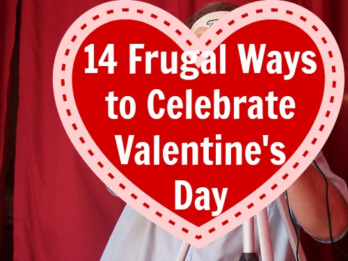14 Frugal Ways to Celebrate Valentine's Day