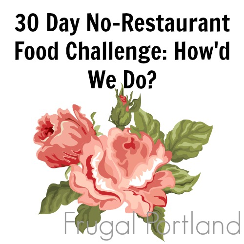 30 Day No-Restaurant Challenge: How'd we Do?