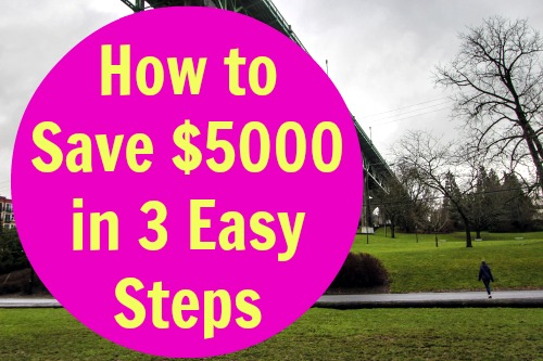 How to Save $5000 in 3 Easy Steps