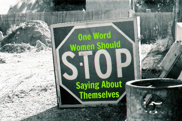 The One Word Women Should Stop Saying