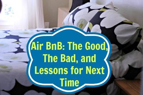 AirBnB: The Good, The Bad, and Lessons for Next Time