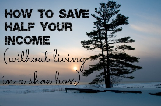 how to save half your income