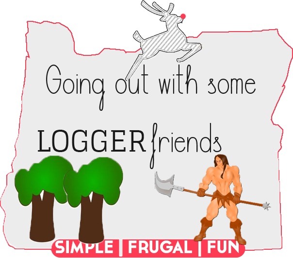 Frugal Portland logger friends