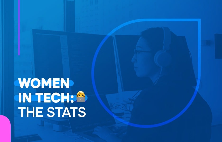 Women in Tech: 10 Stats and Facts You Need to Know