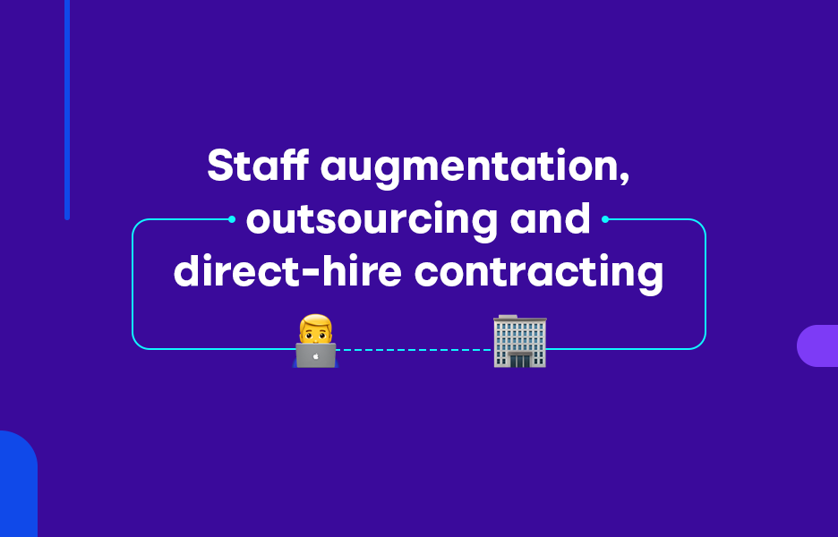 The Real Difference Between Staff Augmentation, Outsourcing, and Direct-Hire Contracting