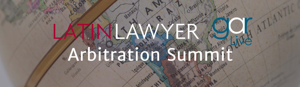 Latin Lawyer - GAR Live Arbitration Summit