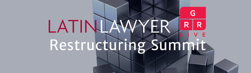 Latin Lawyer – GRR Live 2nd Annual Restructuring Summit