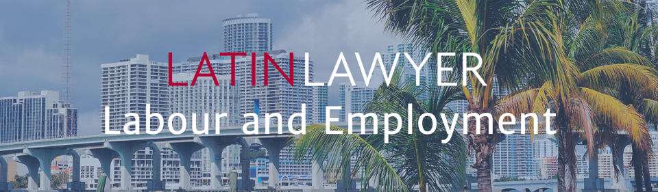 Latin Lawyer 4th Annual Labour & Employment Conference