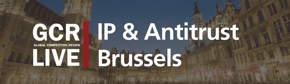GCR Live 5th Annual IP & Antitrust