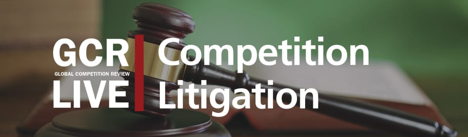 GCR Live 9th Annual Competition Litigation