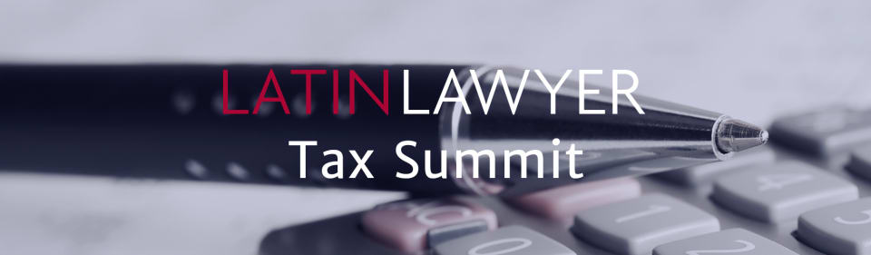 Latin Lawyer 2nd Annual Tax Summit