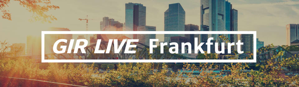 GIR Live Frankfurt
