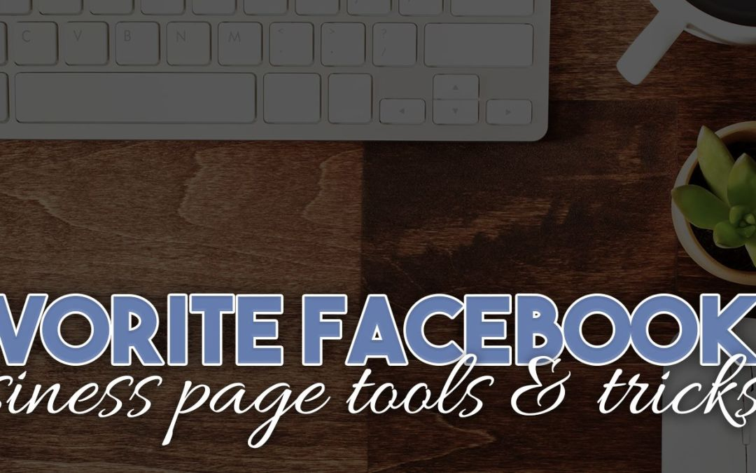5 Secrets to Unleashing the Power of your Facebook Business Page