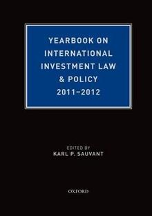 BOOK REVIEW: Yearbook on International Investment Law & Policy 2011-2012