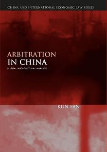 BOOK REVIEW: Arbitration in China: A Legal and Cultural Analysis