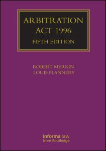 BOOK REVIEW: Arbitration Act 1996, Fifth Edition