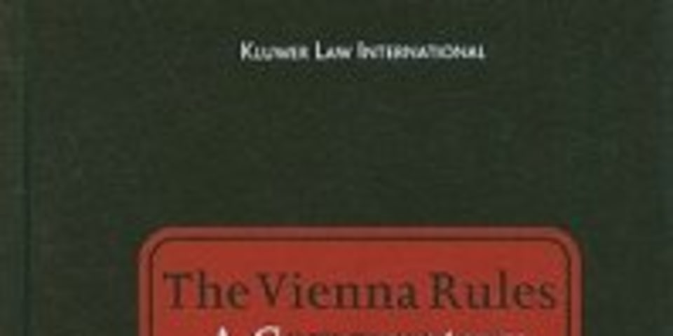 The Vienna Rules: A Commentary on International Arbitration