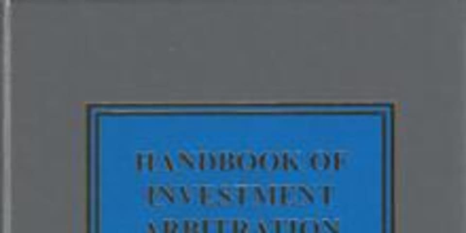 BOOK REVIEW: Handbook of Investment Arbitration
