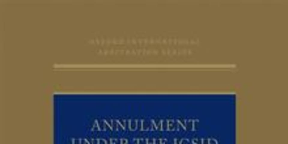 BOOK REVIEW: Annulment Under the ICSID Convention