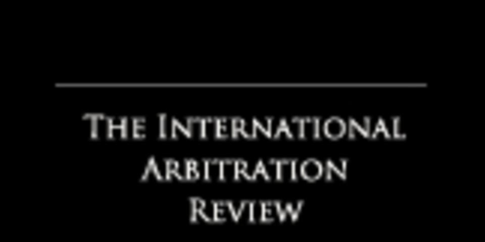 BOOK REVIEW: The International Arbitration Review, Third Edition