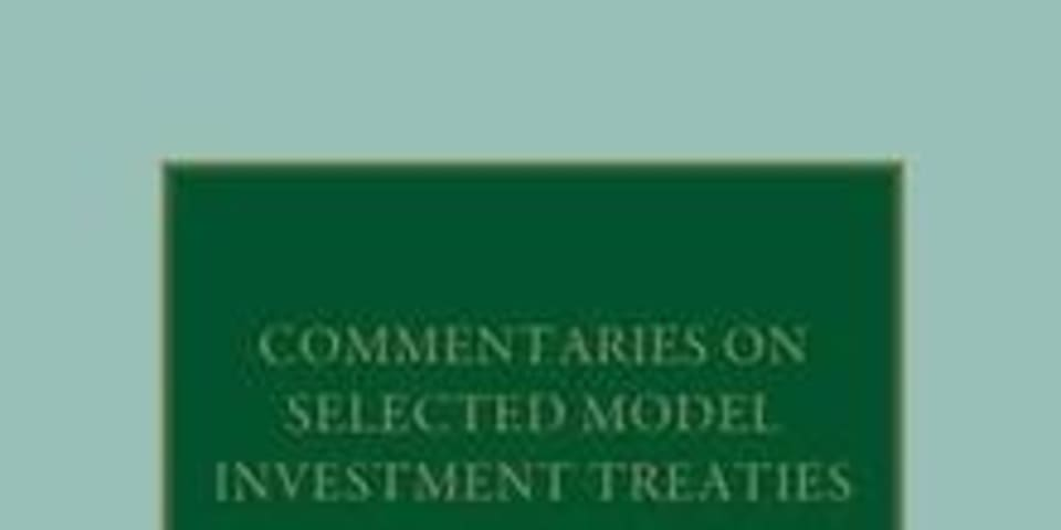 BOOK REVIEW: Commentaries on Selected Model Investment Treaties
