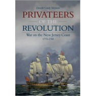 Privateers of the Revolution: War on the New Jersey Coast 1775-1783