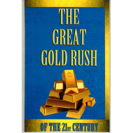The Great Gold Rush of the 21st Century - Paperback