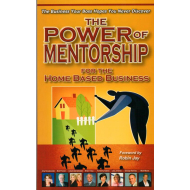 The Power of Mentorship For The Home Based Business